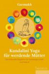Kundalini Yoga für werdende Mütter von Gurmukh