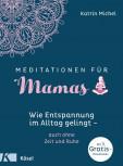 Meditationen für Mamas <br>Katrin Michel</br>