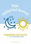 Mein Schlaf-Gut-Journal von Dr. Carolin Marx-Dick