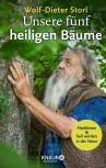Unsere fünf heiligen Bäume von Wolf-Dieter Storl