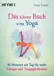 Das kleine Buch vom Yoga von Lucy Lucas