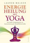 Energieheilung mit Yoga von Lauren Walker