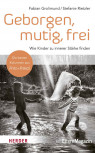 Geborgen, mutig und frei von Fabian Grolimund und Stefanie Rietzler