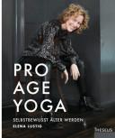 Pro Age Yoga von Elena Lustig