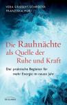 Die Rauhnächte als Quelle der Ruhe und Kraft von Vera Griebert-Schröder