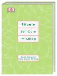 Rituale - Self-Care im Alltag von Nadia Narain und Katia Narain Phillips