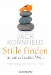 Stille finden in einer lauten Welt von Jack Kornfield