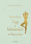 Von der Kunst, Yoga & Achtsamkeit im Alltag zu leben von Inga Heckmann