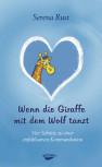 Wenn die Giraffe mit dem Wolf tanzt von Serena Rust