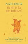 Wie hilft der Bär beim Glücklichsein? von Ajahn Brahm