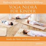 Yoga Nidra für Kinder von Barbara Kündig und Barbara Schluep (mit CD)