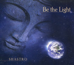 CD von Shastro: Be the light