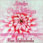 CD von Ram Vakkalanka: Kaivalya - Tiefe Wonne