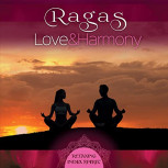 CD Ragas: Love & Harmony von Yogendra und Ashis Paul