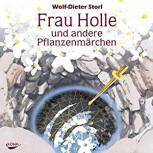 CD von Wolf-Dieter Storl: Frau Holle und andere Pflanzenmärchen