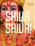 Kalashatra Govinda - SHIVA SHIVA!
