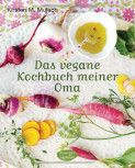 Das vegane Kochbuch meiner Oma von Kirsten M. Mulach