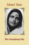 Matri Vani von Anandamayi Ma