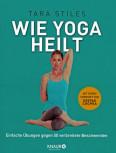 Wie Yoga heilt von Tara Stiles