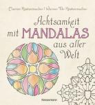 Achtsamkeit mit Mandalas aus aller Welt von Marion und Werner Tiki Küstenmacher