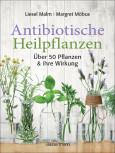 Antibiotische Heilpflanzen von Liesel Malm und Margret Möbus