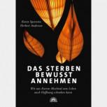 Das Sterben bewusst annehmen von Karen Speerstra und Herbert Anderson