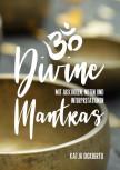 Divine Mantra's Notenbuch von Katja Dickbertel