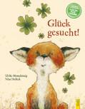 Glück gesucht! von Ulrike Motschiunig und Nina Dulleck