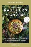 Heilsames Räuchern mit Wildpflanzen von Adolfine Nitschke