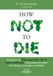 How Not To Die von Dr. Michael Greger mit Gene Stone