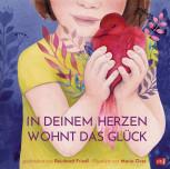 In deinem Herzen wohnt das Glück von Reinhard Friedl