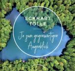 Ja zum gegenwärtigen Augenblick von Eckhart Tolle