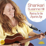 CD Mantras for the Aquarian Age von Shankari Susanne Hill