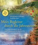 Mein Begleiter durch die Jahreszeiten von Vera Griebert-Schröder und Franziska Muri