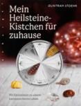 Mein Heilsteine-Kistchen für Zuhause von Guntram Stoehr