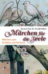 Märchen für die Seele von Heinrich Dickerhoff und Harlinda Lox