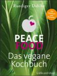 Peace Food - Das vegane Kochbuch von Dr. med. Rüdiger Dahlke