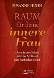Raum für deine innere Frau von Susanne Hühn