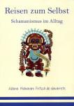 Reisen zum Selbst - Schamanismus im Alltag von Aldona Maharani Fritsch de Navarrete