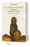 Die Wüstenmütter von Gabriele Ziegler