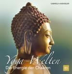 Yoga-Welten - Die Energie der Chakren von Gabriela Haenseler