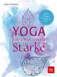 Yoga für emotionale Stärke von Karin Furtmeier