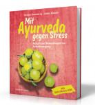 Mit Ayurveda gegen Stress von Kerstin Rosenberg und Ulrike Kienzle