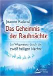Das Geheimnis der Rauhnächte von Jeanne Ruland