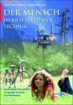 Der Mensch im Kraftfeld der Technik von Ulrich Kurt Dierssen und Stefan Brönnle