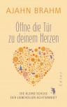 Öffne die Tür zu deinem Herzen von Ajahn Brahm