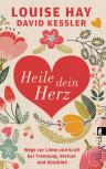 Heile dein Herz von Louise Hay und David Kessler