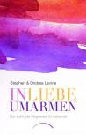 In Liebe umarmen von Ondrea und Stephen Levine