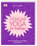 Iyengar-Yoga für Anfänger von B.K.S. Iyengar