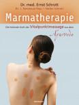Marmatherapie von Dr. med. Ernst Schrott, Dr. J. Ramanuja Raju und Stefan Schrott